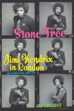 Stone Free - Jimi Hendrix in London