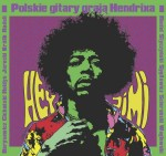 HEY JIMI - Polish guitars play Hendrix